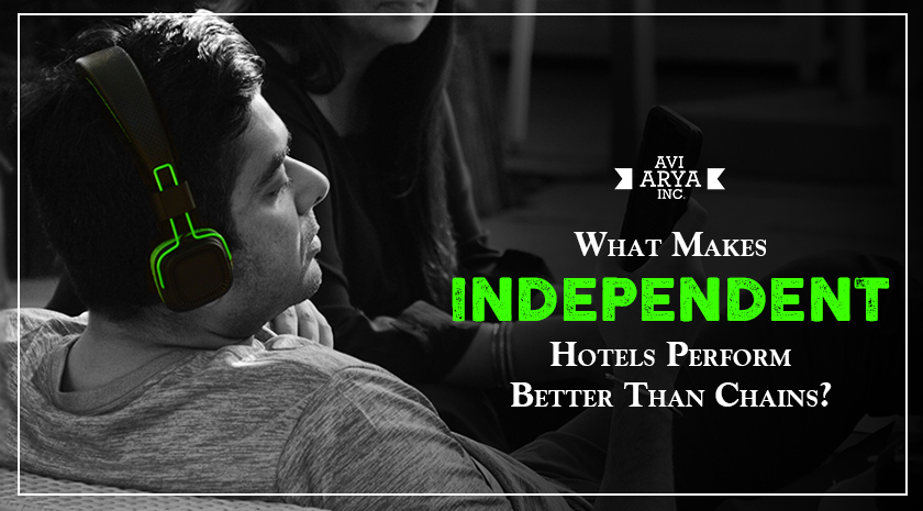 Characteristics That Make Independent Hotels Perform Better Than Chains